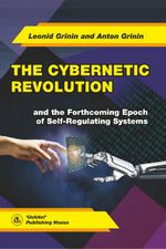 The Cybemetic Revolution and the forthcomihg Epoch of Self-Regulating Systems