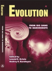 Evolution: From Big Bang to Nanorobots